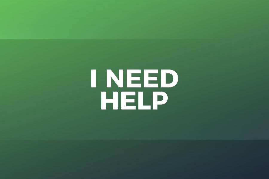 I Need Help - Click Here